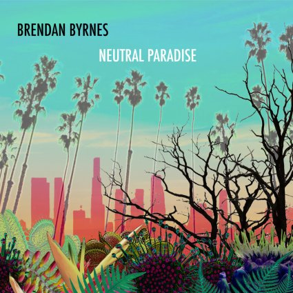 brendan Byrnes_Neutral Paradise
